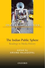 The Indian Public Sphere: Readings in Media History (Themes in Politics)