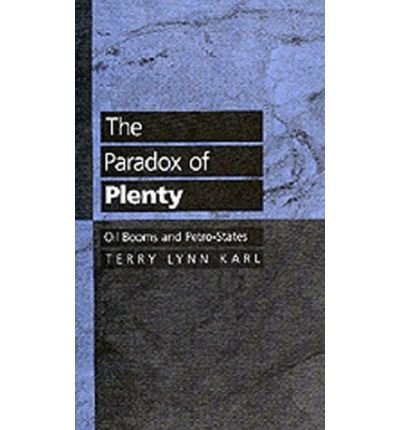[(The Paradox of Plenty: Oil Booms and Petro-States)] [ By (author) Terry Lynn Karl ] [October, 1997]