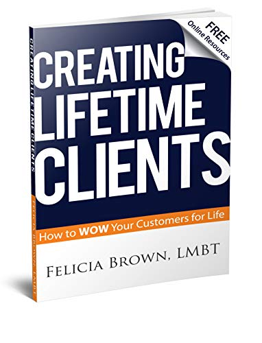 Creating Lifetime Clients: How to WOW Your Customers for Life ...