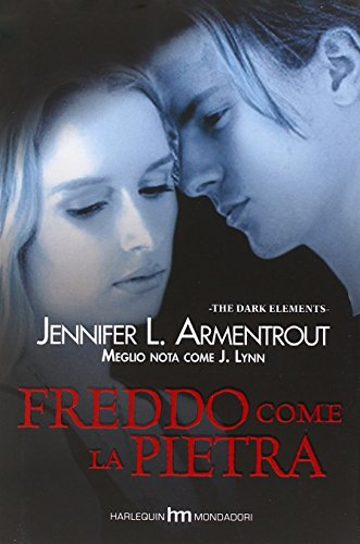 Freddo come la pietra. The dark elements: 2 (hm) por Jennifer L. Armentrout