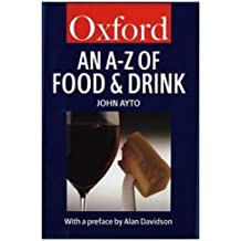 An A to Z of Food & Drink (Oxford Paperback Reference)