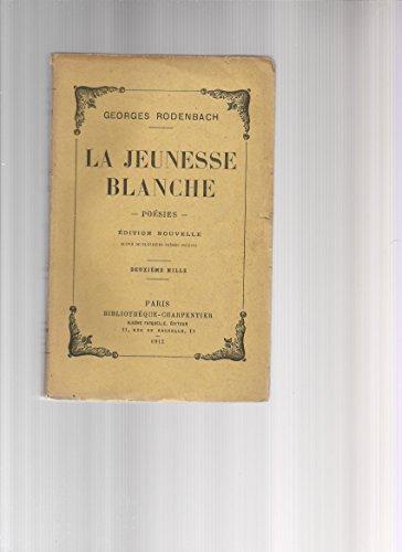 georges-rodenbach-la-jeunesse-blanche-posies-choses-de-lenfance-premier-amour-soirs-de-province-les-