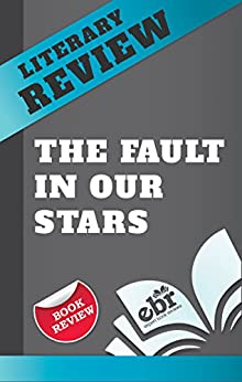 Book Review - The Fault in Our Stars (Unofficial) (English Edition) par [Expert Book Reviews, BookScribed]