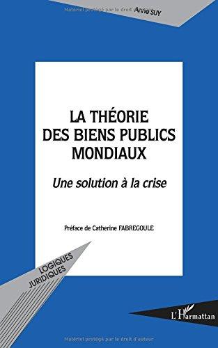 La théorie des biens publics mondiaux : Une solution à la crise