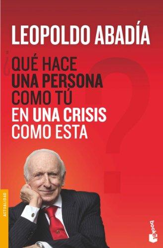 ¿Qué hace una persona como tú en una crisis como esta? (Divulgación) por Leopoldo Abadía