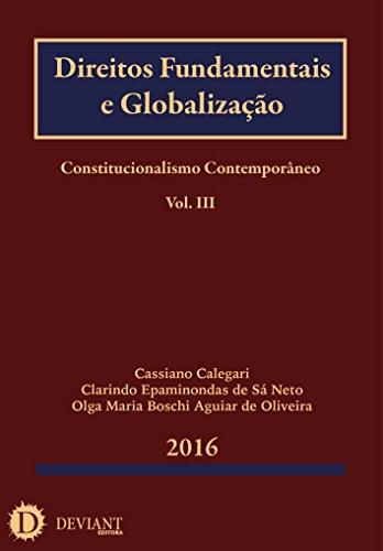 Direitos Fundamentais e Globalização (Constitucionalismo Contemporâneo Livro 3) (Portuguese Edition) por Cassiano Calegari