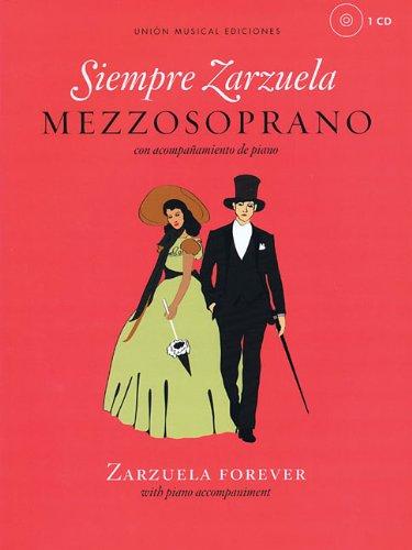Siempre Zarzuela (Zarzuela Forever) - Mezzo Soprano: Con Acompaanamiento de Piano = Zarzuela Forever : With Piano Accompaniment (Book & CD)