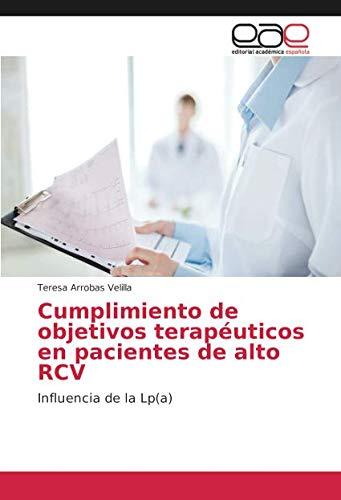 Cumplimiento de objetivos terapéuticos en pacientes de alto RCV: Influencia de la Lp(a) por Teresa Arrobas Velilla