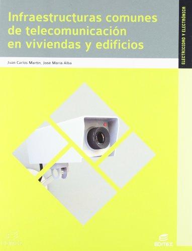Infraestructuras comunes de telecomunicaciones en viviendas y edificios (Ciclos Formativos) por Juan Carlos Martín Castillo