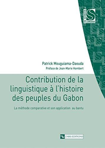 Contribution de la linguistique  l'histoire des peuples du Gabon: La mthode comparative et son application au bantu