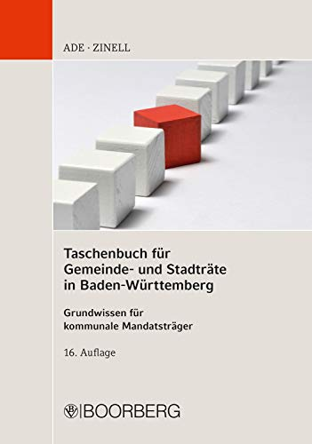 Taschenbuch für Gemeinde- und Stadträte in Baden-Württemberg: Grundwissen für kommunale Mandatsträger