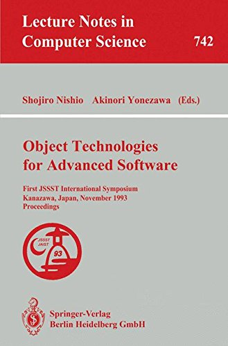 Object Technologies for Advanced Software: First JSSST International Symposium, Kanazawa, Japan, November 4-6, 1993. Proceedings (Lecture Notes in Computer Science)