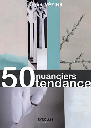 50 nuanciers tendance por Karine Vézina