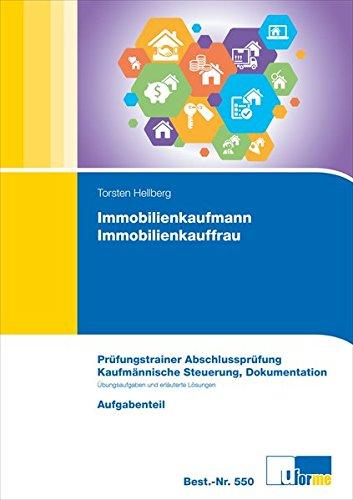 Immobilienkaufmann/Immobilienkauffrau, Prüfungstrainer Abschlussprüfung - Kaufmännische Steuerung, Dokumentation