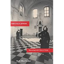 [Virtually Jewish: Reinventing Jewish Culture in Europe] (By: Ruth Ellen Gruber) [published: January, 2002]
