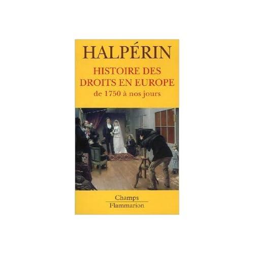 Histoire des droits en Europe : De 1750 à nos jours de Jean-Louis Halperin ( 30 décembre 2005 )