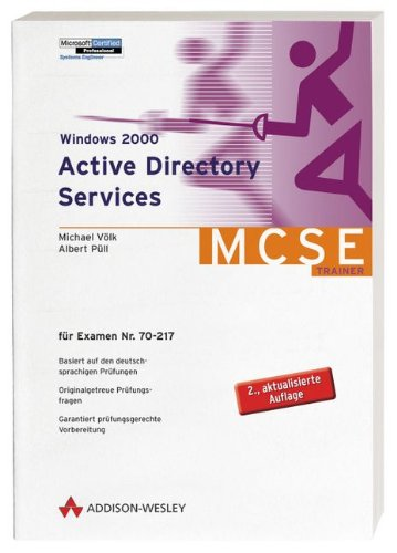 Active 2000-system (Windows 2000 Active Directory Services . Für Examen 70-217 (Zertifizierungen))
