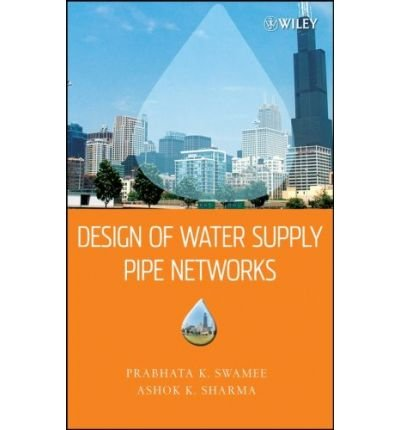 -design-of-water-supply-pipe-networks-design-of-water-supply-pipe-networks-by-swamee-prabhata-k-auth