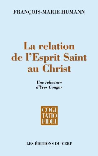 La relation de l'Esprit-Saint au Christ : Une relecture d'Yves Congar
