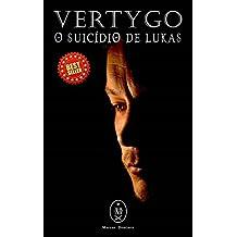 Vertygo - O Suicídio de Lukas (Portuguese Edition)