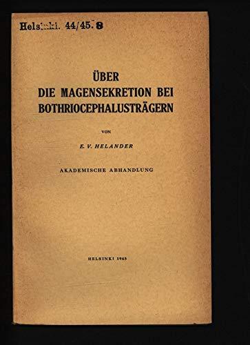 ÜBER DIE MAGENSEKRETION BEI BOTHRIOCEPHALUSTRÄGERN.