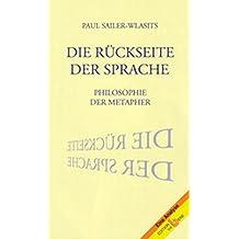 Die Rückseite der Sprache: Philosophie der Metapher (Eine Analyse)