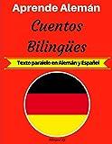 Aprende Alemán: Cuentos Bilingües (Texto paralelo en Alemán y Español)