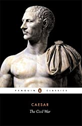 The Civil War: Together with the Alexandrian War, the African War, and the Spanish War (Classics) by Julius Caesar (1976-08-26)