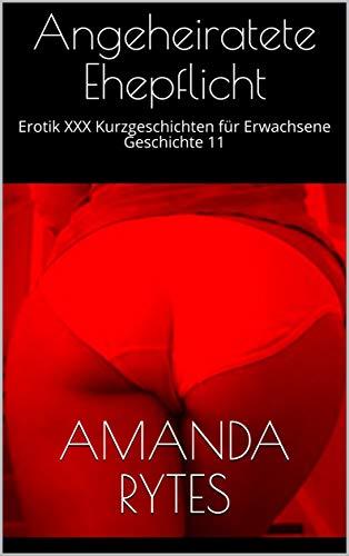 Angeheiratete Ehepflicht: Erotik - XXX Kurzgeschichten für Erwachsene - Geschichte 11