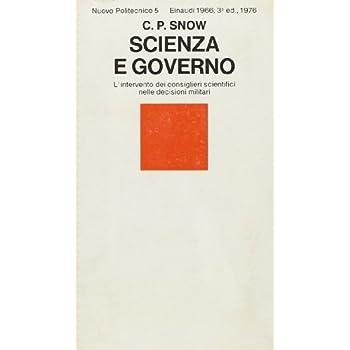 Scienza E Governo. L'intervento Dei Consiglieri Scientifici Nelle Decisioni Militari