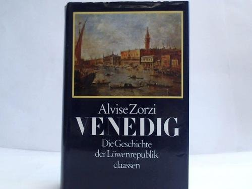 Venedig. Die Geschichte der Löwenrepublik