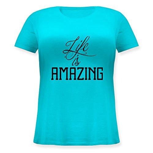 Statement Shirts - Life is amazing - Lockeres Damen-Shirt in großen Größen mit Rundhalsausschnitt Türkis