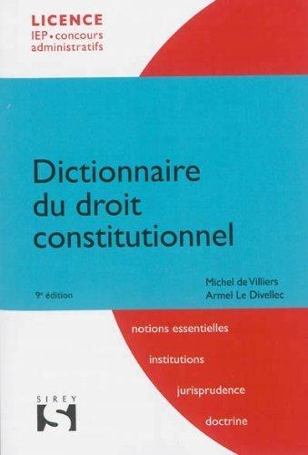 Dictionnaire du droit constitutionnel - 9e éd. de Michel Villiers (de) (25 septembre 2013) Broché