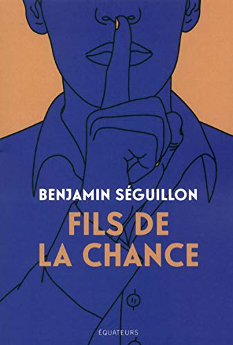 Fils de la chance par Benjamin Seguillon