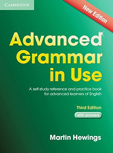 Advanced Grammar in Use. Edition with answers: A self-study reference and practice book for advanced learners of English por Martin Hewings