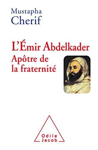L' EMIR ABDELKADER APOTRE DE LA FRATERNITE