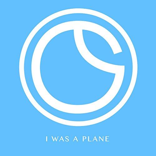 I Was a Plane