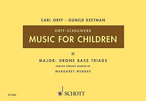 Music for Children: Major: Drone Bass-Triads. Vol. 2. Singstimme, Blockflöte und Schlagzeug. Sing- und Spielpartitur. (Orff-Schulwerk)