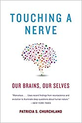 Touching a Nerve: Our Brains, Our Selves by Patricia S. Churchland (2014-07-07)