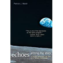 Echoes Among the Stars: A Short History of the U.S. Space Program by Patrick J. Walsh (2000-08-17)
