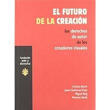 El futuro de la creación: Los derechos de autor de los creadores visuales (Arte y Derecho)
