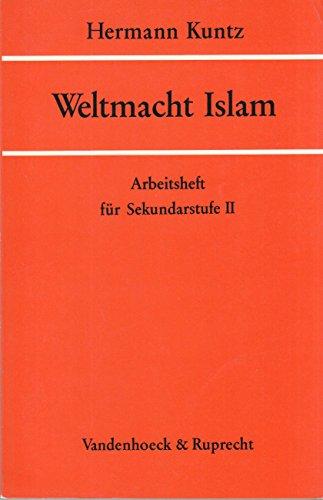 Weltmacht Islam. Arbeitsheft Sekundarstufe II.