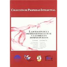 La duración de la Propiedad Intelectual y las obras en dominio público