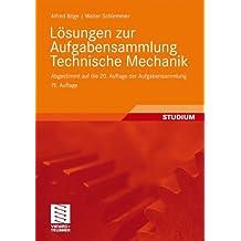 Lösungen zur Aufgabensammlung Technische Mechanik: Abgestimmt auf die 20. Auflage der Aufgabensammlung