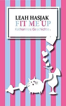 Fit me up: Katharinas Geschichte