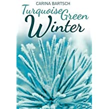[{ Turquoise Green Winter By Bartsch, Carina ( Author ) Aug - 26- 2014 ( Paperback ) } ]