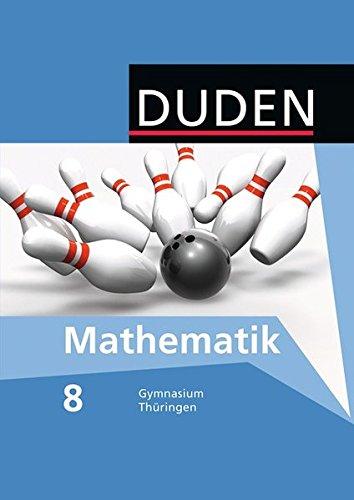 Duden Mathematik - Sekundarstufe I - Gymnasium Thüringen: 8. Schuljahr - Schülerbuch
