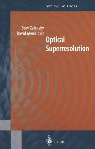 Optical Superresolution: PREL 1700 (Springer Series in Optical Sciences)