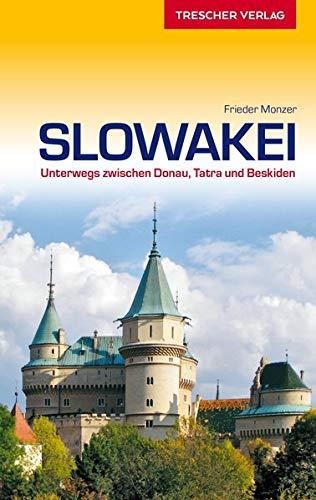 Reiseführer Slowakei: Unterwegs zwischen Donau, Tatra und Beskiden (VLB Reihenkürzel: SM825 - Trescher-Reihe Reisen)