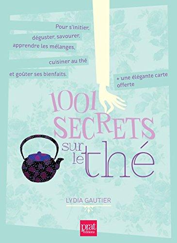 1001 secrets sur le thé par Lydia Gautier